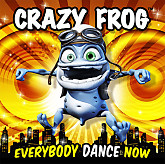 Everybody Dance Now - Crazy Frog