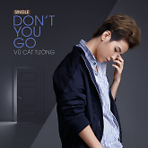 Don't You Go (Single)
