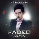 Album Faded Remix - Bằng Cường