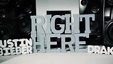 Right Here (Lyric Video) - Justin Bieber,Drake