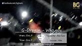 Who You (Vietsub) - G-Dragon