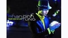 Video Ngôi Sao Lẻ Loi - Phan Đinh Tùng