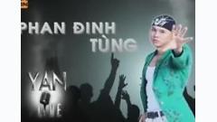 Yan Live: Phan Đình Tùng - Phan Đình Tùng