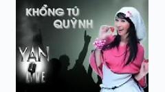 Yan Live : Khổng Tú Quỳnh - Khổng Tú Quỳnh