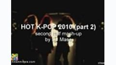 HOT K-POP 2010 (60 Songs In One) (Part 2) - Dj MashUP