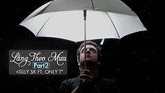 Lắng Theo Mưa 2 (Lyric Video) - SillySK  ft.  Only T