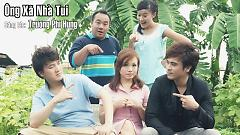 Video Ông Xã Nhà Tui - Hoàng Châu,Dương Ngọc Thái