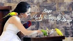 Vũ Điệu Chim Trời (I Wanna Sing And Dance) - Minh Trang LyLy