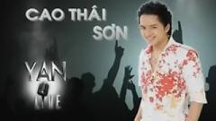 Yan Live : Cao Thái Sơn - Cao Thái Sơn