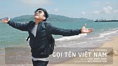 Video Gọi Tên Việt Nam (Beautiful Vietnam) - Đan Trường