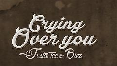 Crying Over You (Trailer) - JustaTee  ft.  Binz