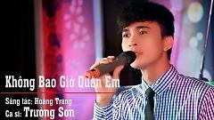 Không Bao Giờ Quên Em (Live Show) - Trường Sơn