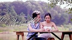 Cố Xóa Hết (Trailer) - Long Bá Thích