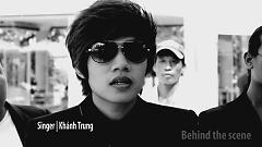Đột Phá (Behind The Scenes) - Khánh Trung