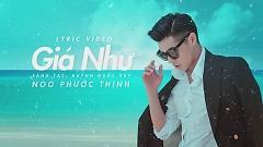 Giá Như (Lyric Video) - Noo Phước Thịnh