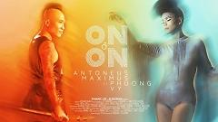 On And On - Antoneus Maximus  ft.  Phương Vy