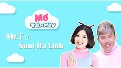 Video Mơ Trên Mây - Mr.T, Suni Hạ Linh