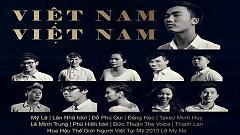 Việt Nam Việt Nam - Isaac Thai  ft.  Mỹ Lệ  ft.  Lân Nhã  ft.  Takej Minh Huy  ft.  Various Artists