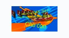 Cho Con - Bé Đan Thư