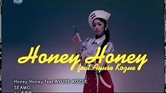 Honey Honey - Ayuse Kozue ft. SEAMO