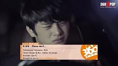 Please Don't (Vietsub) - K.will