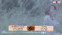 Let's Hug (Vietsub) - Jea