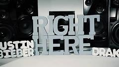 Right Here (Lyric Video) - Justin Bieber ft. Drake