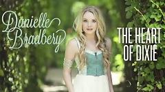 Video The Heart Of Dixie - Danielle Bradbery