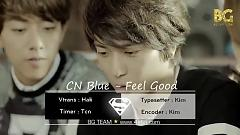 Video Feel Good (Vietsub) - CNBlue