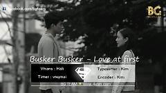 Video Love, At First (Vietsub) - Busker Busker