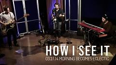 How I See It (Live On KCRW) - The Belle Brigade