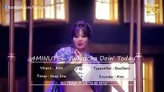 Video Whatcha Doin' Today (Vietsub) - 4MINUTE