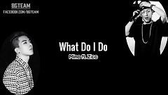 What Do I Do (Vietsub) - Zico