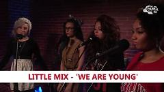 We Are Young (Fun. Cover) (Capital FM Session) - Little Mix