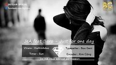 Just For One Day (Vietsub) - Jea , Baro