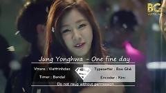 Video One Fine Day (Vietsub) - Jung Yong Hwa