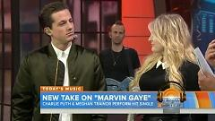 Video Marvin Gaye (Live on Today Show) - Meghan Trainor , Charlie Puth