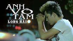 Anh Vô Tâm - Long Hải