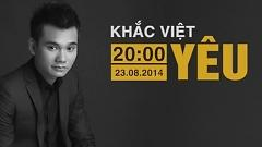 Liveshow Yêu 23/08/2014 (Trailer) - Khắc Việt