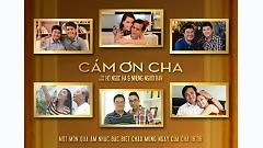 Cám Ơn Cha (Behind The Scenes) - Hồ Ngọc Hà  ft.  Various Artists