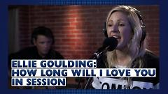 How Long Will I Love You (Capital Live Session) - Ellie Goulding