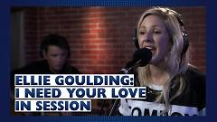 I Need Your Love (Capital Live Session) - Ellie Goulding