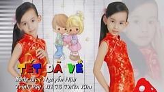 Video Tết Đã Về (Liveshow Học Và Chơi) - Tô Thiên Kim