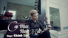 Video Cơn Mưa Nước Mắt - Khánh Tân