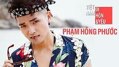 Video Việt Nam, Đi, Hôn Và Yêu - Phạm Hồng Phước