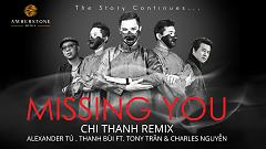 Missing You (Chi Thanh Remix) - Alexander Tú  ft.  Thanh Bùi