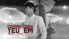 Yêu Em Những Không Với Tới Em (Trailer) - Bùi Vĩnh Phúc