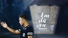 Em Đã Xa - Edward Nguyễn