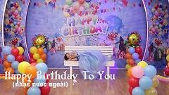 Video Happy Birthday To You - Bé Louise