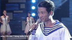 Tâm Tình Người Thủy Thủ (Tuổi 20 Hát 2014 - Liveshow 1: Biển Trời Quê Hương) - Quang Huy (ĐH Sư Phạm Hà Nội 2)